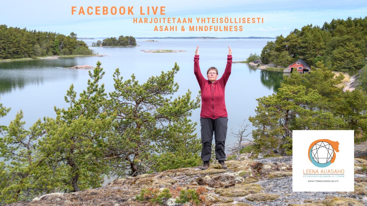 Asahi- ja mindfulnessharjoitus facebook livenä Leena Aijasaho
